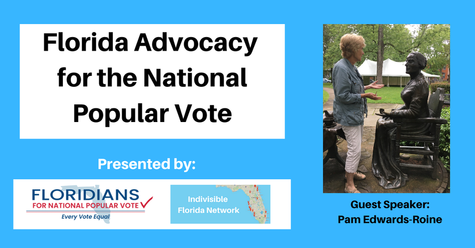 Florida Advocacy for the National Popular Vote organized by Indivisible Florida Network
