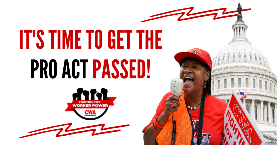 Tell the Senate to Pass the PRO Act with CWA organized by Working Families Power