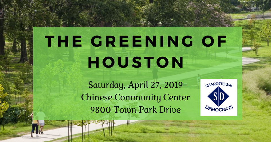 Sharpstown Democrats The Greening Of Houston Harris County Democratic Party