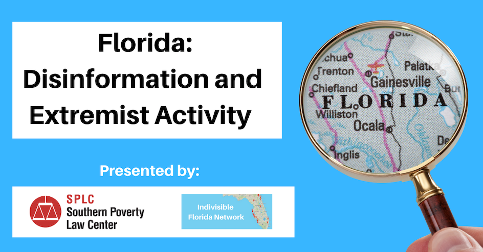 Florida: Disinformation and Extremist Activity organized by Indivisible Florida Network