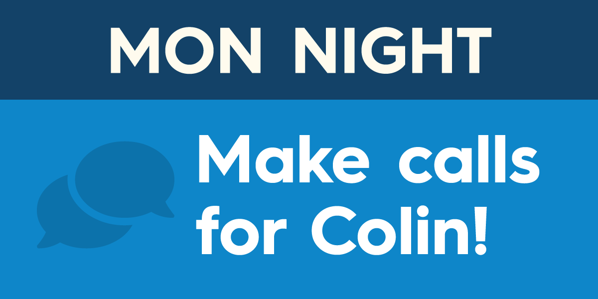 Phone Bank for Colin